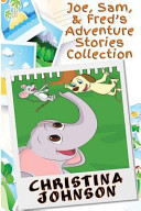 Joe  Sam    Fred s Adventure Stories Collection