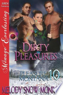 Dirty Pleasures [Pleasure, Montana 10] (Siren Publishing Menage Everlasting)