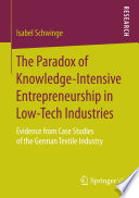 The Paradox of Knowledge Intensive Entrepreneurship in Low Tech Industries Book
