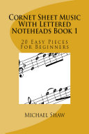 Cornet Sheet Music With Lettered Noteheads Book 1