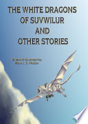 The White Dragons of Suvwilur and Other Stories