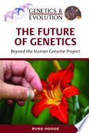 The Future of Genetics