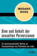 Sinn und Gehalt der sexuellen Perversionen: Ein daseinsanalytischer ...