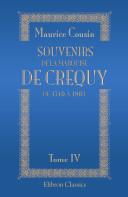 Souvenirs de la marquise de Cr quy de 1710 1803. Tome 4