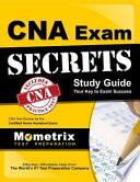 CNA Exam Secrets  : Study Guide : CNA Test Review for the Certified Nurse Assistant Exam