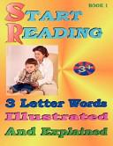 Start Reading- 3 Letter Words Illustrated & Explained