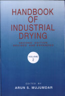 Handbook of Industrial Drying, Second Edition, Revised and Expanded