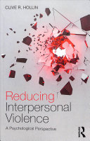 Reducing interpersonal violence: a psychological perspective