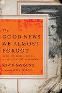 The Good News We Almost Forgot [Pdf/ePub] eBook