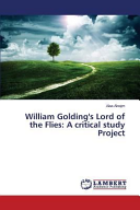 William Golding s Lord of the Flies  A Critical Study Project