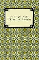 The Complete Poetry Of Robert Louis Stevenson