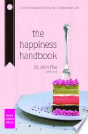 The Happiness Project  A User  39 s Manual For Living Your Extraordinary Life Book
