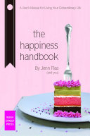 The Happiness Project: A User's Manual For Living Your Extraordinary Life
