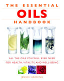 The Essential Oils Handbook