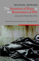 The Invention of Peace and the Reinvention of War