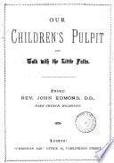 Our Children S Pulpit And Talk With The Little Folks Ed J Edmond Book PDF