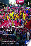The New Global Politics  : Global Social Movements in the Twenty-First Century