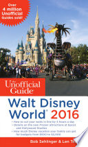 The Unofficial Guide to Walt Disney World 2016 Book