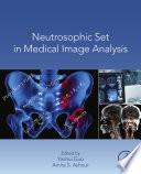 Neutrosophic Set in Medical Image Analysis