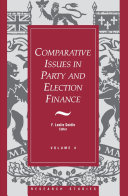 Comparative Issues in Party and Election Finance: Volume 4 ...