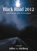 Black Road 2012  The God Conspiracy Series