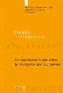 Corpus Based Approaches to Metaphor and Metonymy