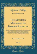 The Monthly Magazine Or British Register Vol 13