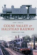 Pdf Colne Valley & Halstead Railway Through Time