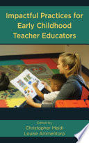 Impactful Practices for Early Childhood Teacher Educators Book