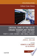 Critical Care of the Solid Organ Transplant Patient  An Issue of Critical Care Clinics  Ebook