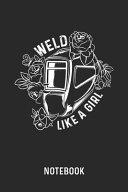Weld Like A Girl Notebook