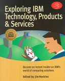 Exploring IBM Technology, Products, and Services