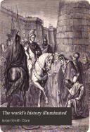 The World s History Illuminated