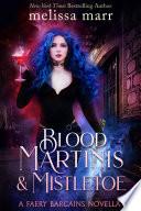 Blood Martinis & Mistletoe