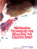 Watermedia Techniques for Releasing the Creative Spirit