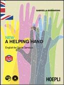New a Helping Hand. English for Social Services. Per Le Scuole Superiori