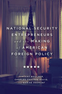 National Security Entrepreneurs and the Making of American Foreign Policy Pdf/ePub eBook
