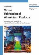 Virtual Fabrication Of Aluminum Products Book PDF