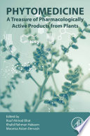 Phytomedicine  A Treasure of Pharmacologically Active Products from Plants