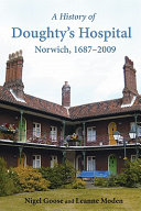 A History of Doughty s Hospital  Norwich  1687 2009