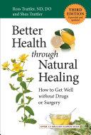Better Health through Natural Healing, Third Edition