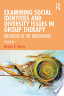 Examining Social Identities and Diversity Issues in Group Therapy