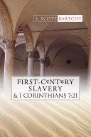 First-Century Slavery and the Interpretation of 1 Corinthians 7:21