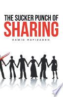 The Sucker Punch Of Sharing