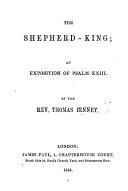 The Shepherd-King: an Exposition of Psalm XXIII.