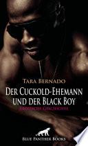 Der Cuckold-Ehemann und der Black Boy | Erotische Geschichte