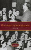 The Politics of Irish Education, 1920-65