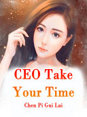CEO  Take Your Time