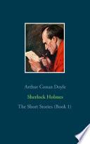 Sherlock Holmes   The Short Stories  Book 1