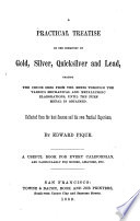 A Practical Treatise on the Chemistry of Gold  Silver  Quicksilver and Lead